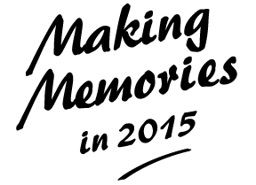 Making memories in 2015